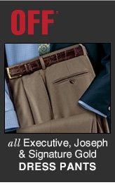 Executive, Joseph & Signature Gold Dress Pants - 60% Off*