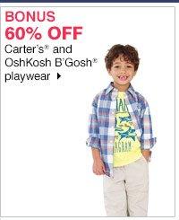 BONUS 60% off Carter's&Reg; and OshKosh B'Gosh® playwear. Shop now.