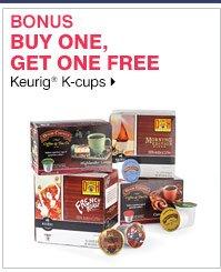 BONUS Buy one, get one FREE. Keurig® K-cups. Shop now.
