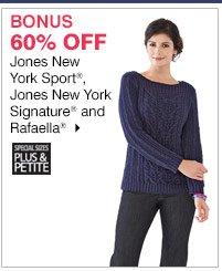 BONUS 60% off Jones New York Sport®, Jones New York Signature® and Rafaella®. Shop now.