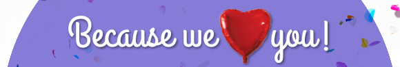Because we ♥ you!