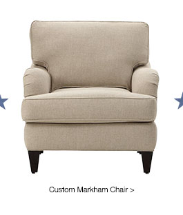 Custom Markham Chair >