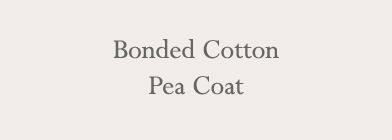 Bonded Cotton Pea Coat