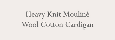 Heavy Knit Mouliné Wool Cotton Cardigan
