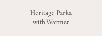 Heritage Parka with Warmer