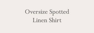 Oversize Spotted Linen Shirt