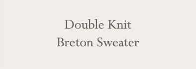 Double Knit Breton Sweater