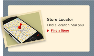 Find a location near you. Find a Store