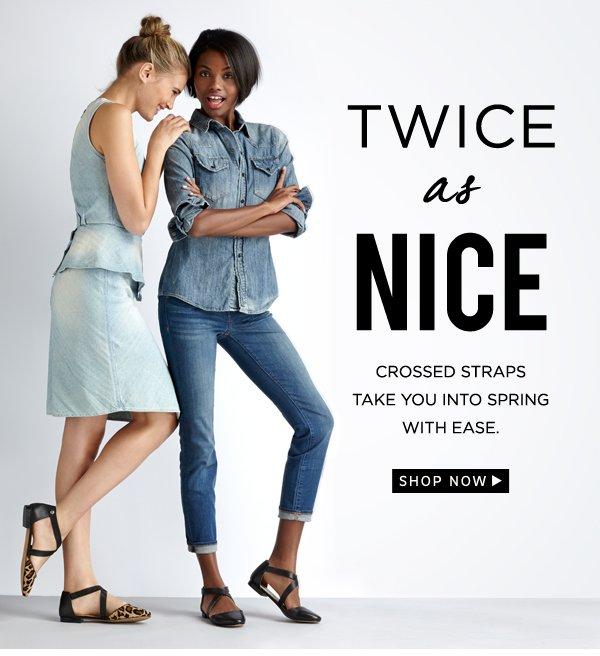 Twice as Nice: Shop Now