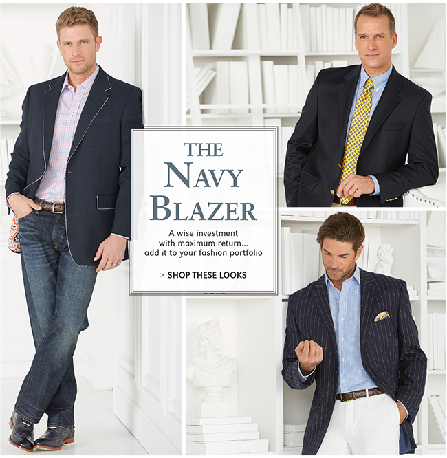 THE NAVY BLAZER | A WISE INVESTMENT WITH MAXIMUM RETURN...ADD IT TO YOUR FASHION PORTFOLIO | SHOP THESE LOOKS