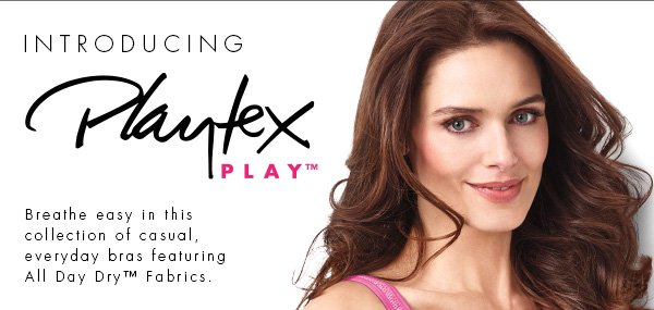 INTRODUCING PLAYTEX PLAY™. BREATHE EASY IN THIS COLLECTION OF CASUAL, EVERYDAY BRAS FEATURING ALL DAY DRY(TM) FABRICS. THE FUNWINDER(TM) BRA :: STYLE 4888