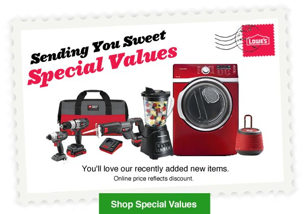 Sending You Sweet Special Values. You'll love our recently added new items. Online price reflects discount.