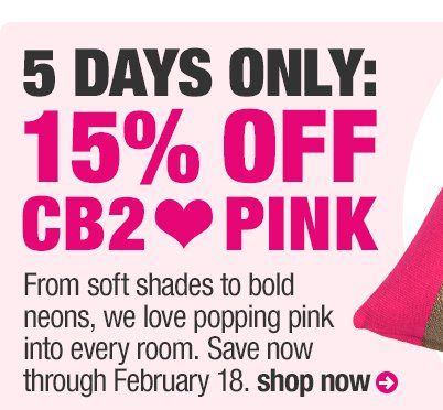 5 Days Only: 15% off CB2 ❤ Pink