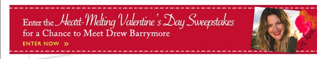Enter the Heart-Melting Valentine's Day Sweepstakes for a Chance to Meet Drew Barrymore | ENTER NOW