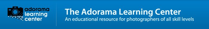 The Adorama Learning Center - An Educational Resource for Photographers of all Levels