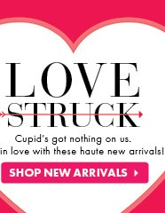 Love Struck - Shop New Arrivals
