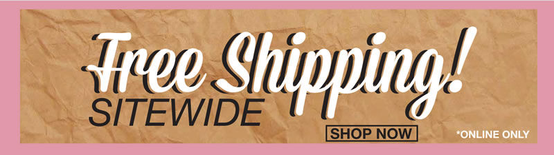 free shippping sitewide.