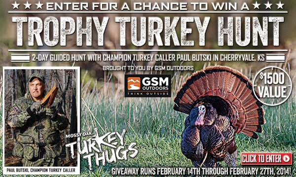 Spring Hunting Sale... Our biggest Hunting Sale of the Season! Enter to win a Trophy Turkey Hunt!  Enter Now through February 27, 2014...