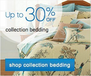 Up to 30% off collection bedding. Shop collection bedding.