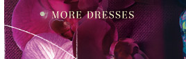 More Dresses.