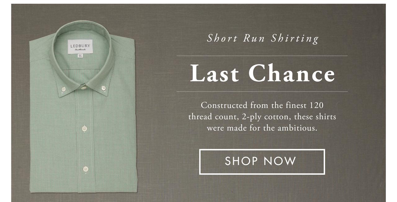 Last Chance - Short Run Shirting