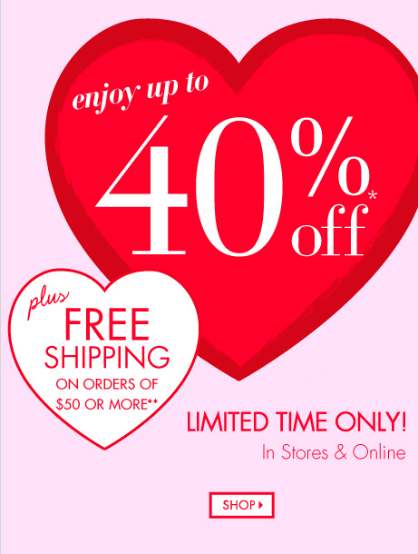 Enjoy up to 40% off your entire purchase*