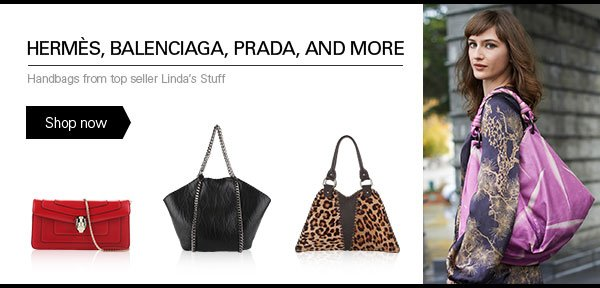 HERMES, BALENCIAGA, PRADA, AND MORE - Handbags from top seller Linda's Stuff Shop now