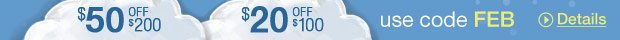 $50 off $200 | $20 off $100 use code FEB — Details »