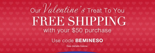 Free Shipping with your $50 purchase!