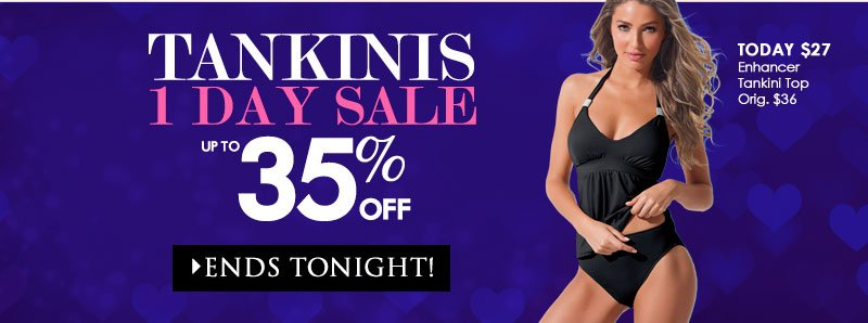 1-Day SALE! Up to 35% OFF Tankinis, SHOP NOW!