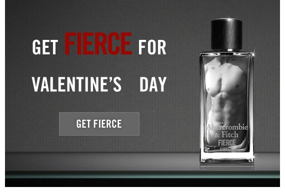 GET FIERCE FOR VALENTINE'S DAY GET  FIERCE