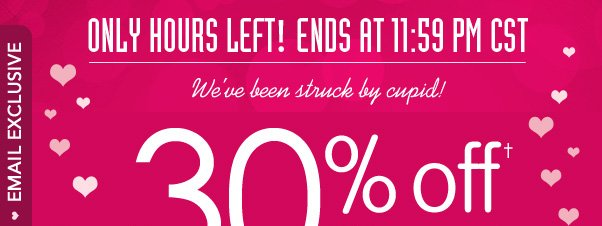 30% Off - Ends Tonight!