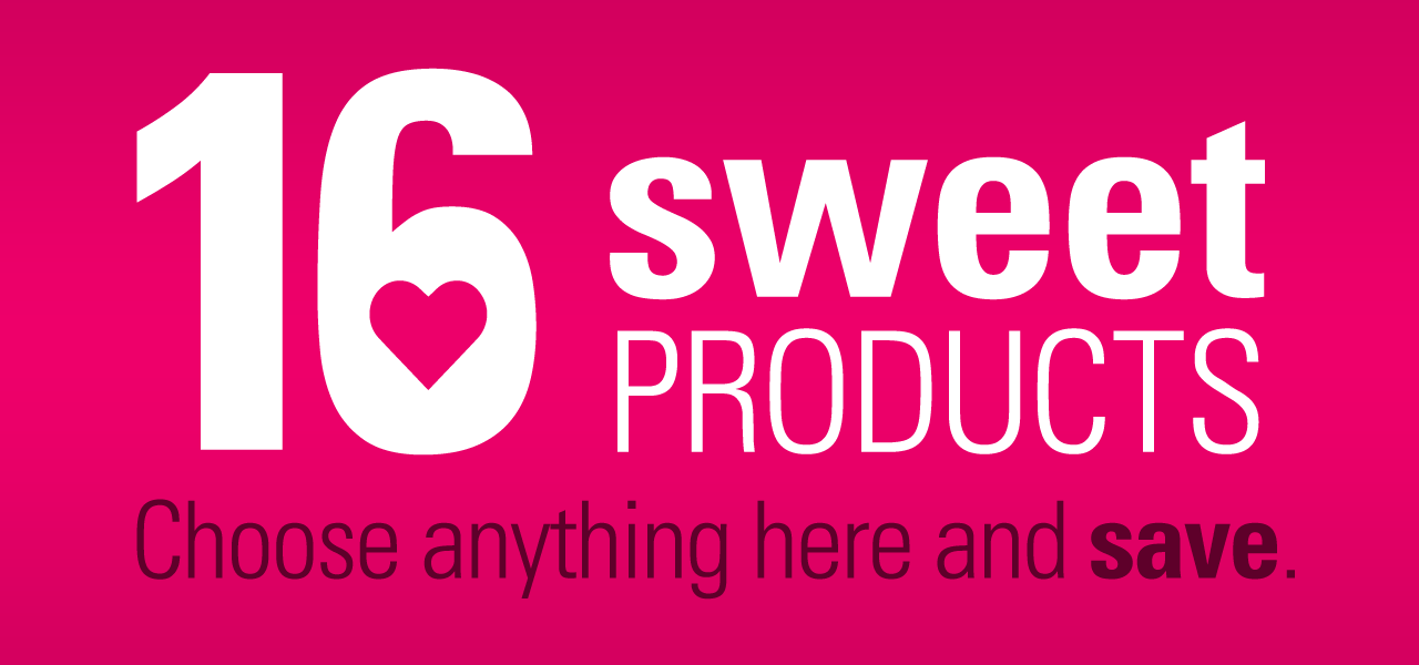 16 SWEET PRODUCTS Choose anything here and save.
