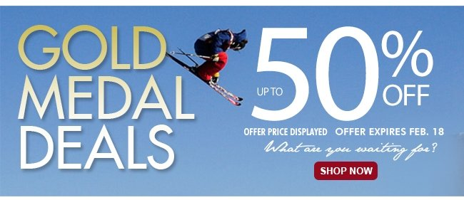 GOLD MEDAL DEALS UP TO 50% OFF