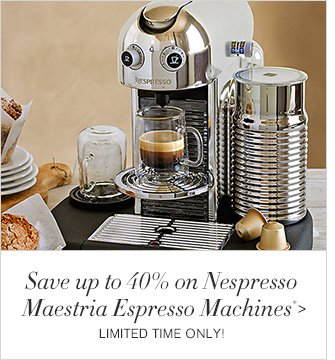 Save up to 40% on Nespresso Maestria Espresso Machines* - THREE DAYS LEFT!