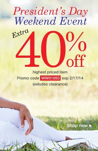 Extra 40% off your highest priced item. Use promo code WW01993. Expires 2/17/14