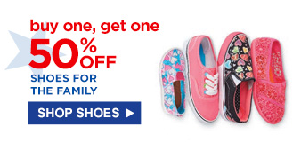 buy one, get one 50% OFF SHOES FOR THE FAMILY | SHOP SHOES