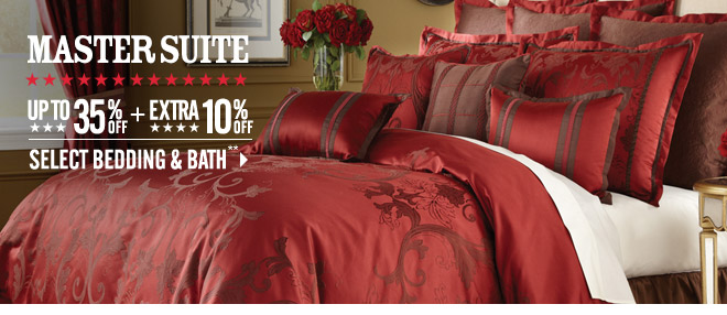 Master Suite - Up to 35% off + Extra 10% off Select Bedding & Bath**