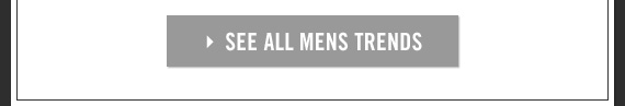 SEE ALL MENS TRENDS