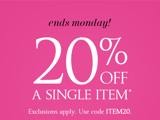 Ends Monday! 20% Off A Single Item*