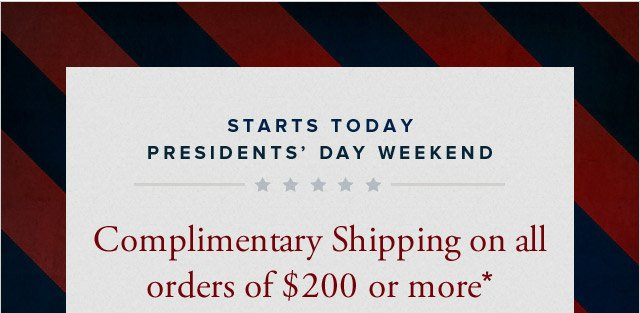 STARTS TODAY - PRESIDENTS' DAY WEEKEND