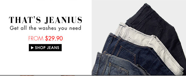 Get all the jeans you need from $29.90