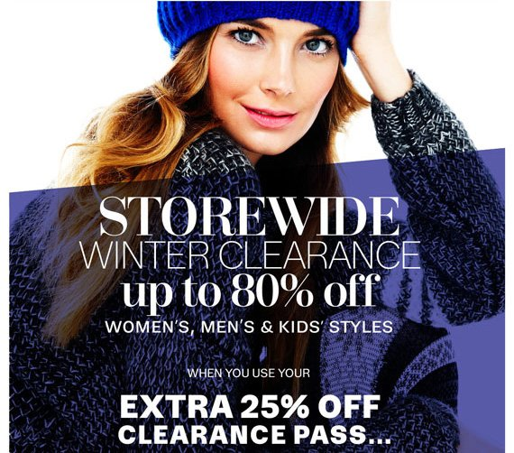 Storewide Winter Clearance. Up to 80% Off. Women's, Men's & Kids' Styles when you use your Extra 25% Off Clearance Pass...