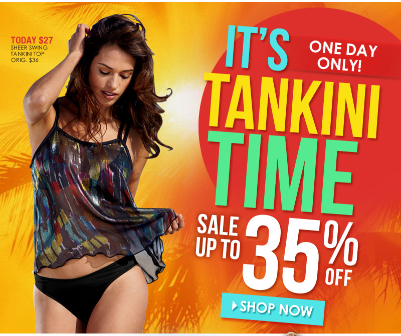 ONE DAY ONLY! It's Tankini Time, SALE up to 35% OFF!