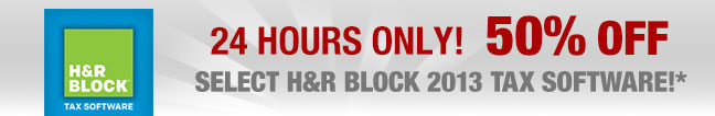 24 hours only! 50% off select H&R Block 2013 tax software