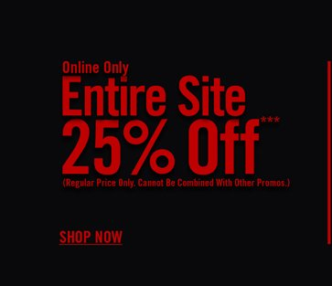 ONLINE ONY - ENTIRE SITE 25% OFF***