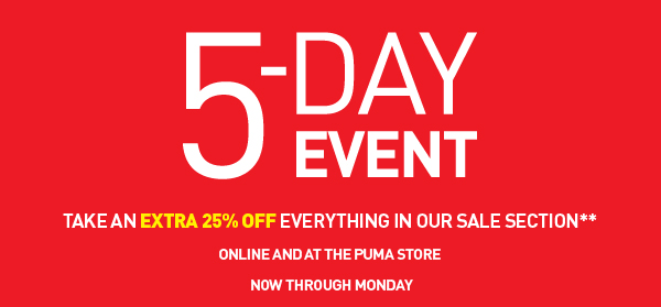 5-DAY EVENT TAKE AN EXTRA 25% OFF EVERYTHING IN OUR SALE SECTION**