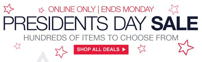 Online only | Ends Monday | Presidents Day sale | Hundreds of items to choose from | Shop all deals