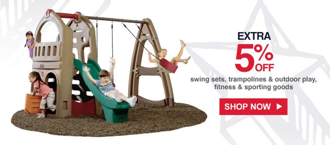 Extra 5% off swing sets, trampolines & outdoor play, fitness & sporting goods | Shop Now