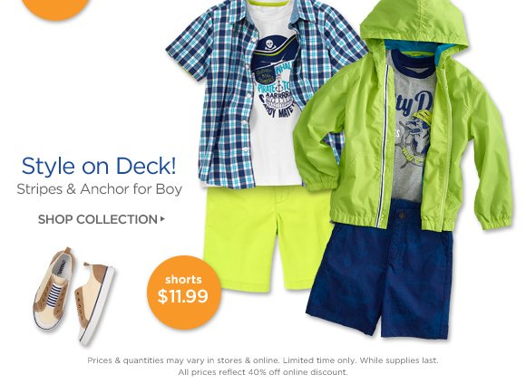 Style on Deck! Stripes & Anchor for Boy. Shop Collection. Shorts $11.99. Prices & quantities may vary in stores & online. Limited time only. While supplies last. All prices reflect 40% off online discount.